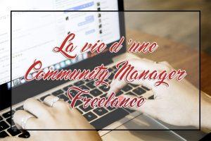 La vie d'une Community Manager freelance depuis bientôt 5 ans
