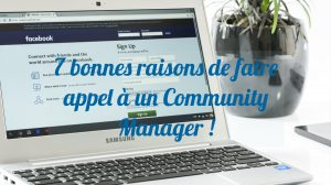 7 bonnes raisons de faire appel à un Community Manager