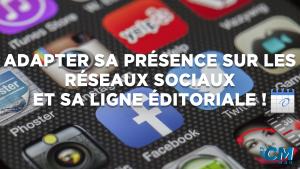 Adapter sa présence sur les réseaux sociaux et sa ligne éditoriale !