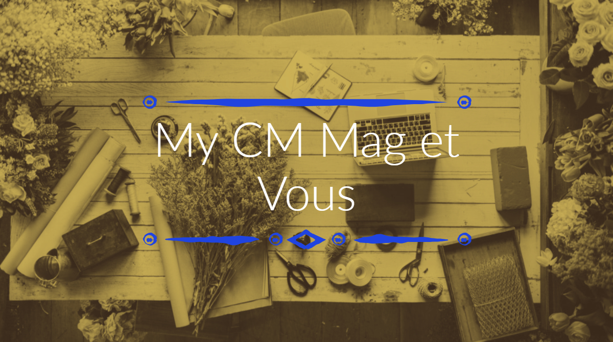 La vidéo de présentation de notre blog My CM Mag !