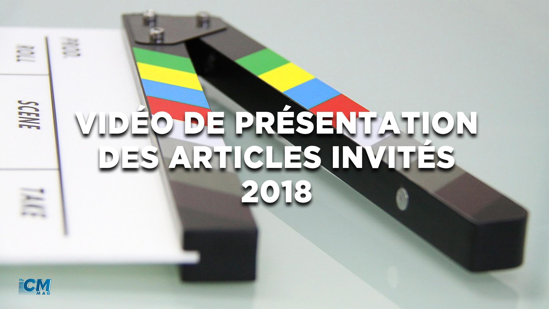 Articles Invités 2018 : une vidéo de présentation