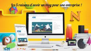 5 raisons d'avoir un blog pour une entreprise !
