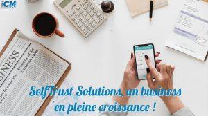 Selftrust Solutions, un business en pleine croissance !