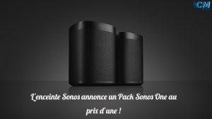 La Marque Sonos annonce un Pack Sonos One au prix d'une !
