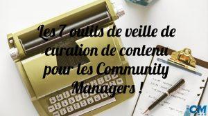 7 outils de veille de contenu pour les Community Managers !