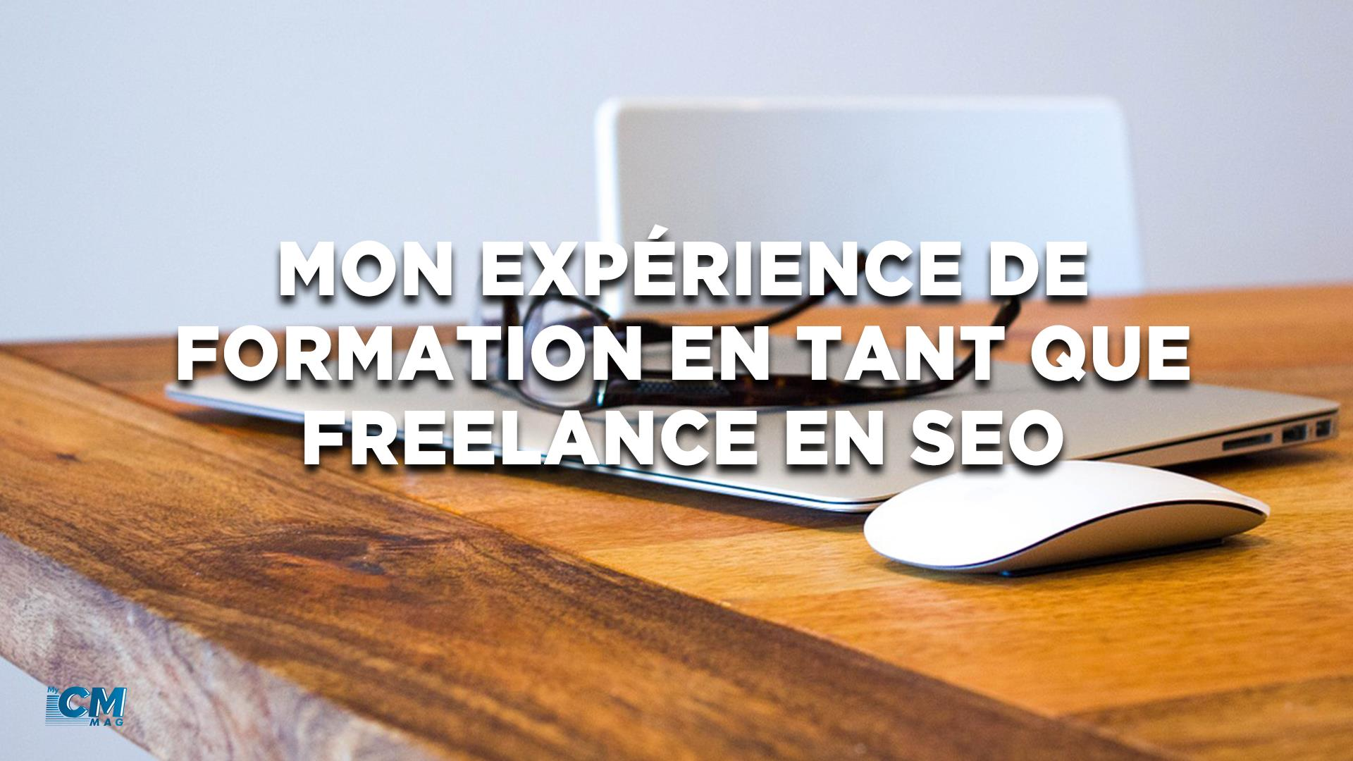 Mon expérience de formation en tant que Freelance en SEO !