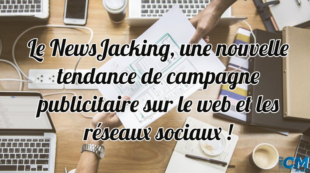 NewsJacking, une nouvelle tendance de campagne publicitaire sur le web et les réseaux sociaux !