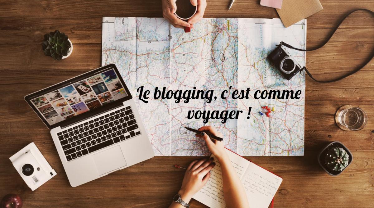 Le blogging c'est comme voyager !
