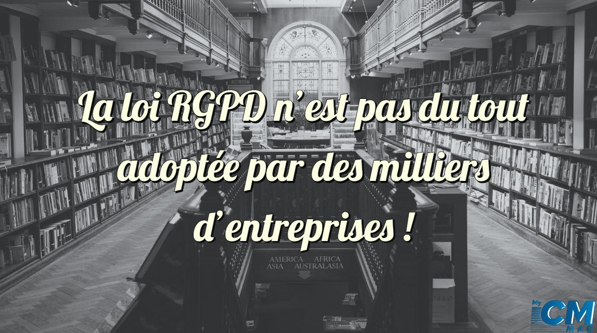 La loi RGPD n'est pas du tout adoptée par des milliers d'entreprises