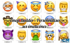 Emoji Builder : Personnaliser ses émoticônes !
