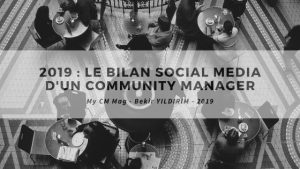 2019 : le bilan social media d'un Community Manager !