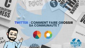 Twitter : comment faire grossir sa communauté ?