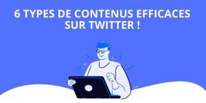 6 types de contenus efficaces sur Twitter !
