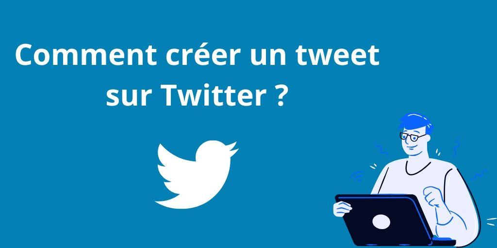 Comment créer un tweet sur Twitter ?