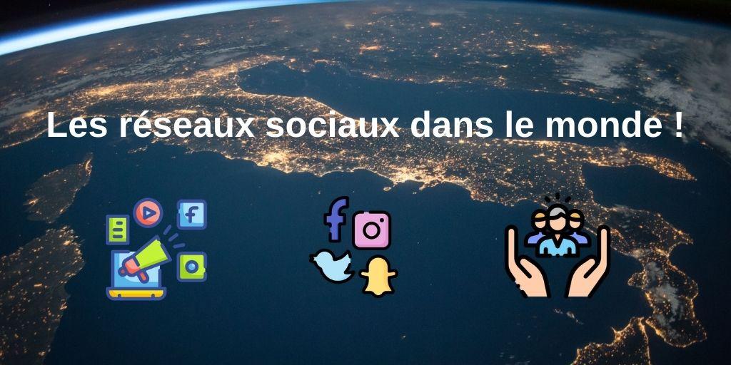 Les réseaux sociaux dans le monde !