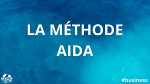 Méthode AIDA : optimiser votre contenu marketing ! 👩‍💻