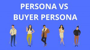 Le Persona VS le Buyer Persona !